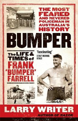 Bumper: The Life and Times of Frank 'Bumper' Farrell by Larry Writer