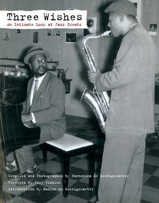 Three Wishes: An Intimate Look at Jazz Greats by Nica De Koenigswarter
