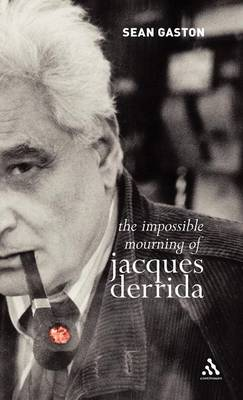 Impossible Mourning of Jacques Derrida by Sean Gaston
