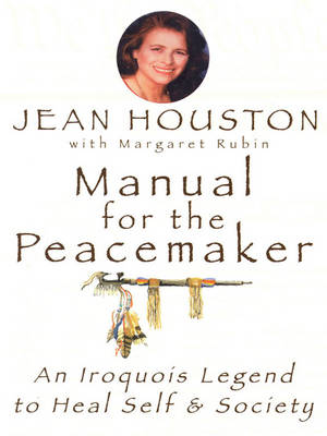 Manual for the Peacemaker by Jean Houston