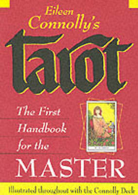 Tarot: A First Handbook for the Master by Eileen Connolly