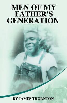 Men of My Father's Generation by James Thornton