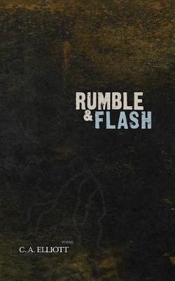 Rumble and Flash by Chad Allen Elliott