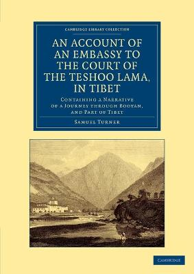 An Account of an Embassy to the Court of the Teshoo Lama, in Tibet by Samuel Turner