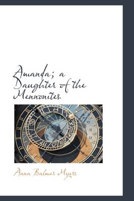 Amanda: A Daughter of the Mennonites by Anna Balmer Myers