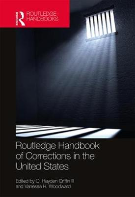 Routledge Handbook of Corrections in the United States by O. Hayden Griffin III