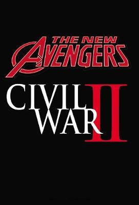 New Avengers: A.i.m. Vol. 3: Civil War Ii by Al Ewing