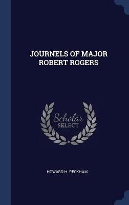 Journels of Major Robert Rogers by Howard Peckham