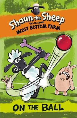 Shaun the Sheep: On the Ball by Martin Howard