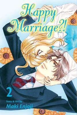 Happy Marriage?!, Vol. 2 by Maki Enjoji