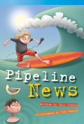 Pipeline News by Bill Condon