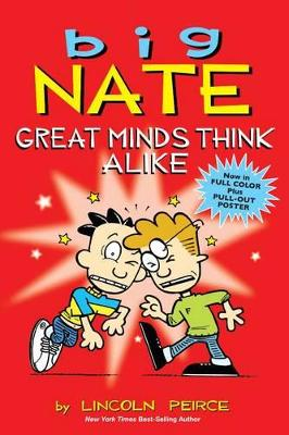 Big Nate: Great Minds Think Alike by Lincoln Peirce