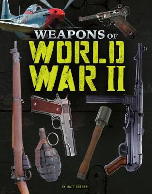 Weapons of World War II by Matt Doeden