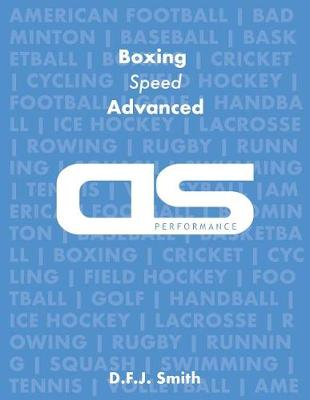 DS Performance - Strength & Conditioning Training Program for Boxing, Speed, Advanced by D F J Smith