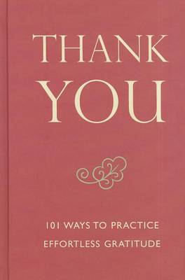 Thank You: 101 Ways to Practice Effortless Gratitude by June Eding