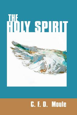 Holy Spirit by C. F. D. Moule