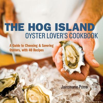 Hog Island Oyster Lovers Cookbook paring and Enjoying Oysters