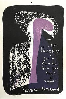 The Process (Is a Process All Its Own) by Peter Straub