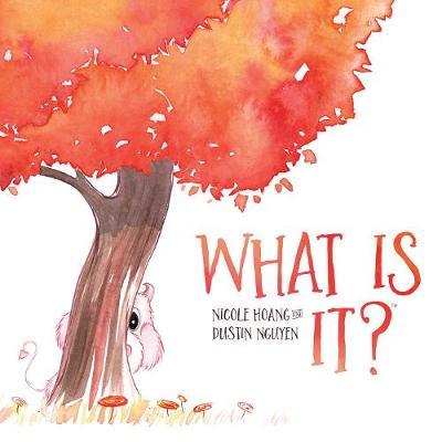 What Is It? by Dustin Nguyen