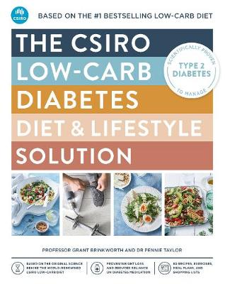 The CSIRO Low-Carb Diabetes Diet & Lifestyle Solution by Professor Grant Brinkworth