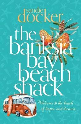 The Banksia Bay Beach Shack by Sandie Docker