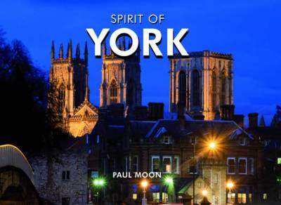 Spirit of York by Paul Moon