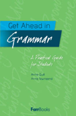 Get Ahead in Grammar: A Practical Guide for Students by Anne Quill