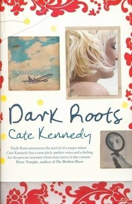 Dark Roots by Cate Kennedy