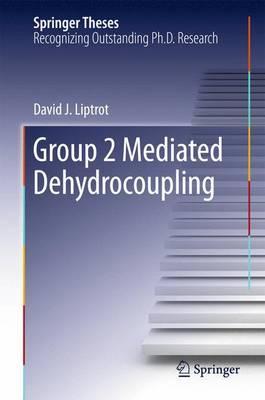 Group 2 Mediated Dehydrocoupling by David J Liptrot