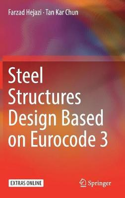 Steel Structures Design Based on Eurocode 3 by Farzad Hejazi