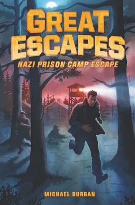 Great Escapes #1: Nazi Prison Camp Escape by Michael Burgan