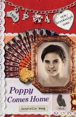 Our Australian Girl: Poppy Comes Home (Book 4) by Gabrielle Wang