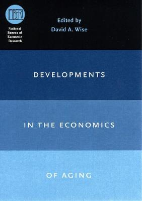 Developments in the Economics of Aging by David A. Wise