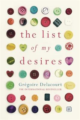 The The List of my Desires by Gregoire Delacourt