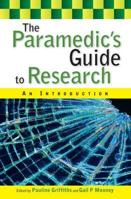 The Paramedic's Guide to Research: An Introduction by Pauline Griffiths