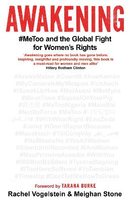 Awakening: #MeToo and the Global Fight for Women's Rights by Meighan Stone