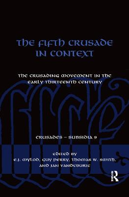 The Fifth Crusade in Context: The Crusading Movement in the Early Thirteenth Century book