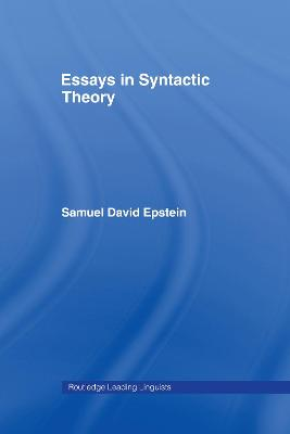 Essays in Syntactic Theory by Samuel David Epstein