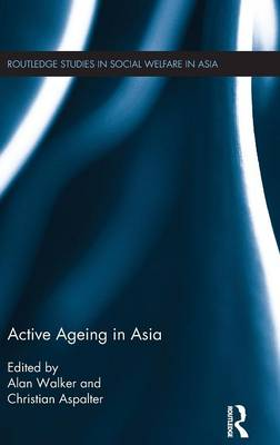 Active Ageing in Asia by Alan Walker