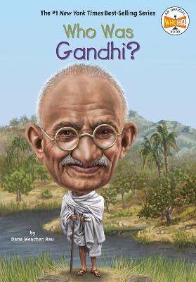 Who Was Gandhi? by Dana Meachen Rau