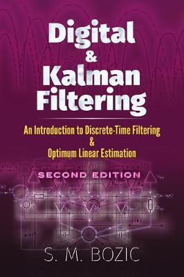 Digital and Kalman Filtering by S. M. Bozic