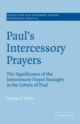 Paul's Intercessory Prayers by Gordon P. Wiles