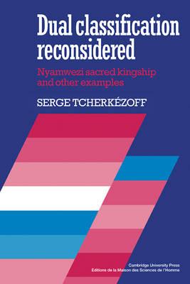 Dual Classification Reconsidered by Serge Tcherkezoff