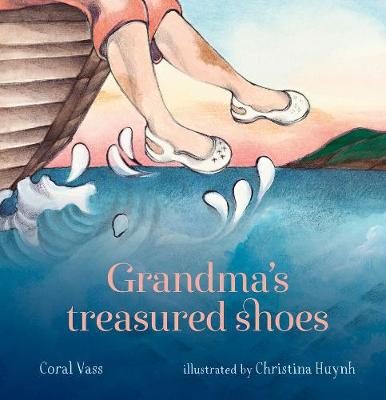Grandma's Treasured Shoes by Coral Vass