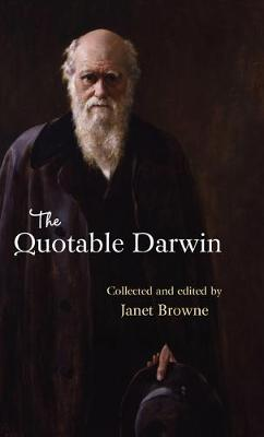 The Quotable Darwin by Janet Browne