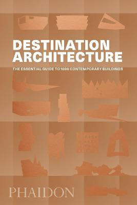 Destination Architecture by Phaidon Editors