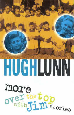 More 'over the Top with Jim' Stories by Hugh Lunn