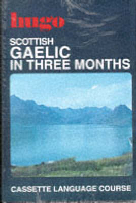 Scottish Gaelic in Three Months by Robert O'Mullally