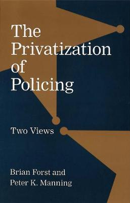 Privatization of Policing by Brian Forst