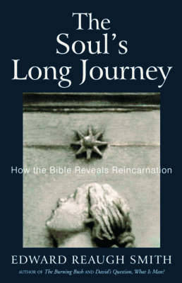 The Soul's Long Journey by Edward Reaugh Smith